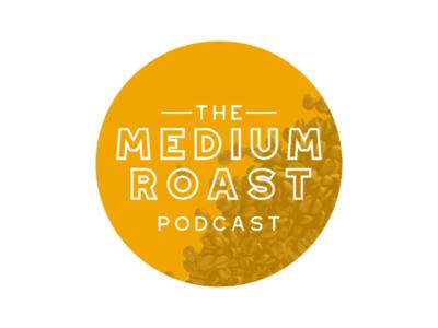 The Medium Roast podcast