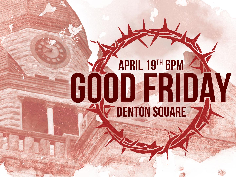 Denton Good Friday jesus church media church design easter good friday denton church