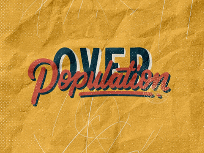 Over Population typography handlettering fonts