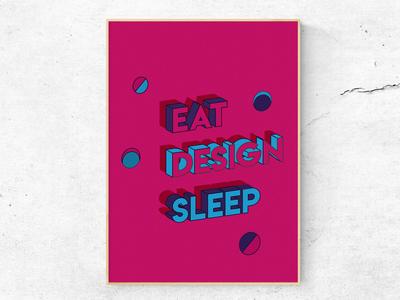 Eat, design, sleep 4/4 (Poster)