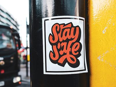 Stay Safe font streetart sticker design instagram branding handlettering logo typography lettering