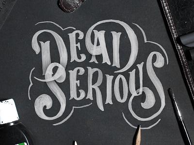 Dead Serious vintage typography logo lettering instagram ink hipster handmade handlettering brush