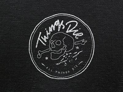 All Things Die debut handlettering vintage typography brush ink instagram logo skull illustration lettering