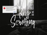 Keep Scrolling : Handwritten Font