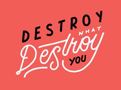 Destroy Lettering instagram social-media word quotes hipster hand-lettering vintage typography lettering