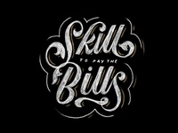 Skill To Pay The Bills - Hand Lettering