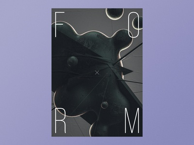 Form poster a day poster design poster art poster abstract type vibrant otoy typography octane render experiment personal project cinema 4d 3d art 3d