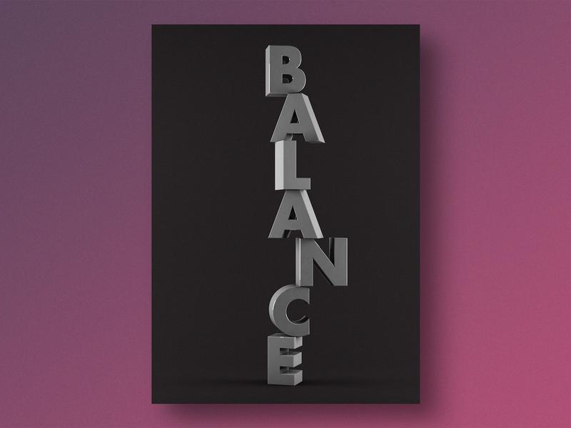 Balance type graphic design design typography render print design print poster design poster personal project experiment editorial cinema 4d 3d art 3d
