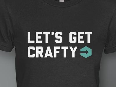 Let's Get Crafty - Shirt Design startup pinterest shirt apparel