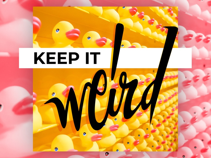 Keep it Weird logotype branding brand duckie handwriting expressive weird calligraphy brush lettering type logo texture typography illustration minimal flat vector graphic design