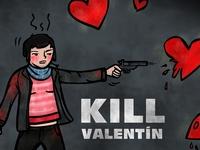 KILL VALENTIN