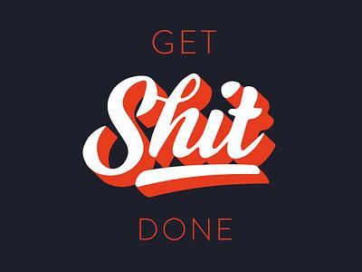 Get shit done poster hatchery typo getshitdone