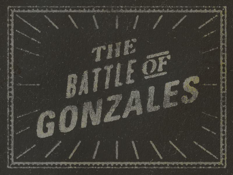 Battle of Gonzales lock up typography texas type vintage