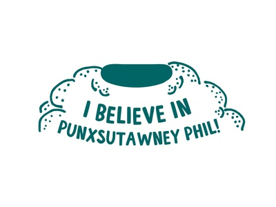 I Believe in Punxsutawney Phil!