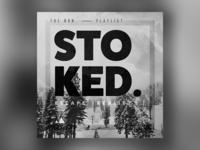 Stoked. Playlist