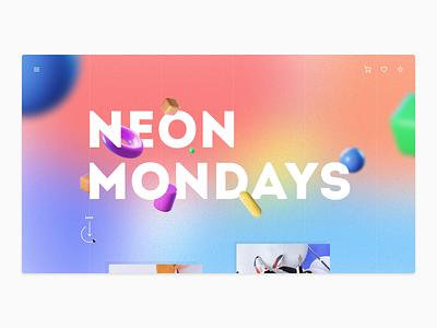 Colour Exploration - Neon Mondays 3d monday move texture typography ui design bright colorful colours