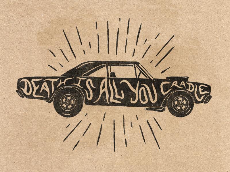 Death Is All You Cradle badge design vehicle car texture distressed monochromatic illustration vintage dodge brmc black rebel motorcycle club