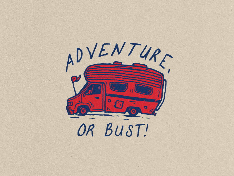 Adventure, Or Bust by Matthew Draeger on Dribbble