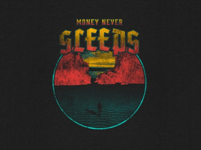 Money Never Sleeps Artwork merch artwork tees illustration vintage
