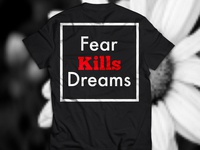 Fear Kills Dreams