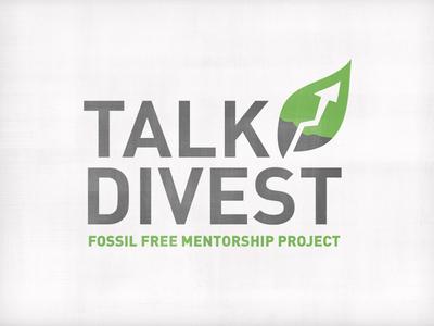 Talk Divest Logo divest divestment fossil fuel fossil free logo green sustainable mentorship