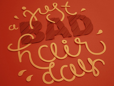 Bad Hair Day bad hair day paper cutting lettering