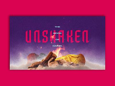 Unshaken series art sermon series book of daniel daniel unshaken national community church washington dc church