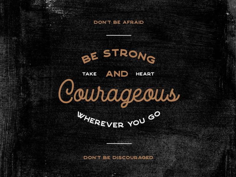 courage encouragement strength strong courage quotes