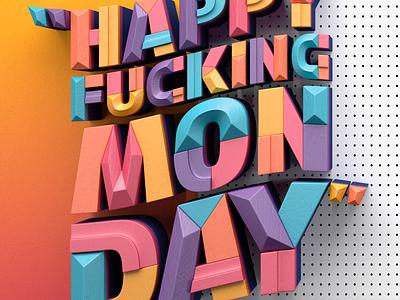 """Happy Fucking Monday"" colors monday 3d muokkaa"