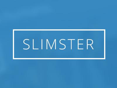 Slimster presentation