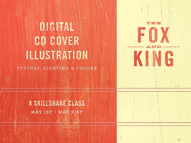 The Fox And King - Skillshare Class