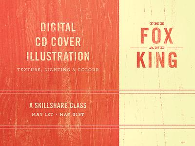 The Fox And King - Skillshare Class illustration texture wood grain