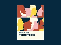 We're In This Together illustration people together togetherness poster design pandemic covid19 covid coronavirus