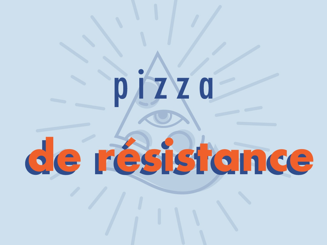 Pizza de Résistance Marketing Graphic branding marketing campaign typography vector illustration