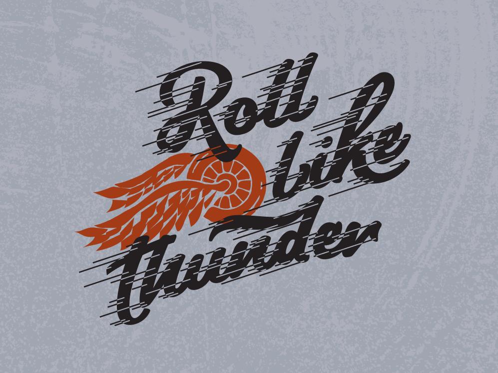 Roll Like Thunder t-shirt graphic type art motorcycle typography vintage car retro retro type