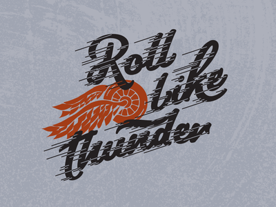 Roll Like Thunder t-shirt graphic type art motorcycle typography vintage car retro retro type