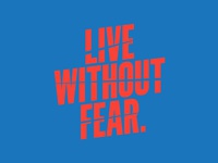 Live Without Fear Type Exploration V2