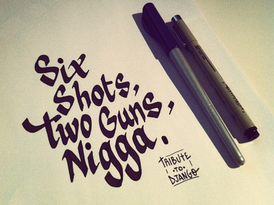 Six shots, Two guns, Nigga