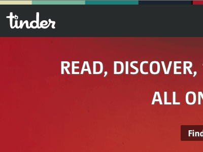Read, Discover, _______, ________, All on Tinder.