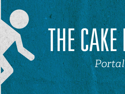 The Cake Is A Lie portal game games poster