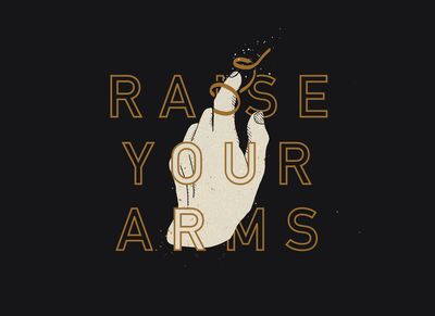 Raise Your Arms