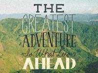 The Greatest Adventure...