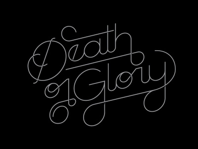 Death or Glory the clash saying loops custom typography type glory death
