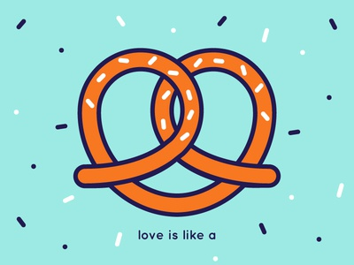 love is like a ... pretzel // with Wallpaper