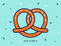 love is like a ... pretzel // with Wallpaper