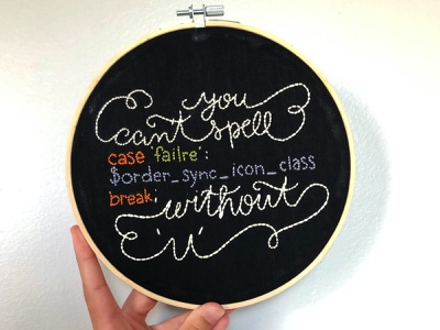 Can't Spell 'Failure' Without 'U' Embroidery Hoop hand embroidery failure code developer lettering hand lettering typography embroidery