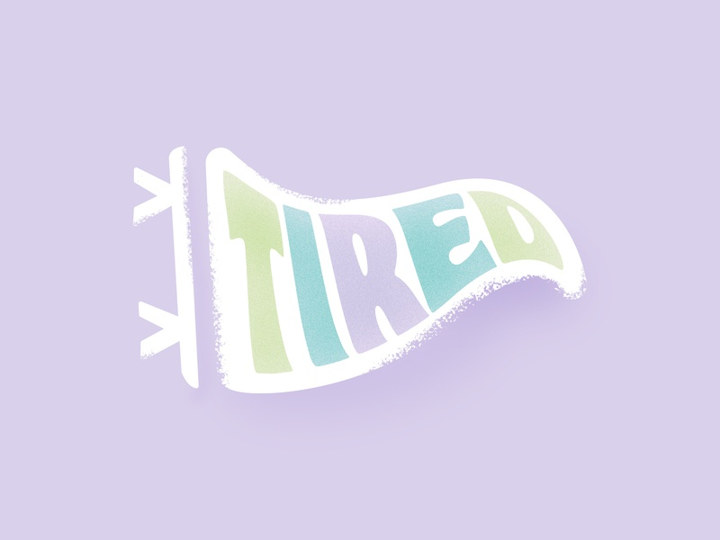 Tired pastel words tired pennant type