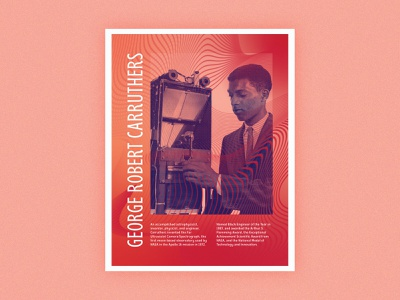 Poster Series | George Robert Carruthers stem abstract gradient history type layout poster challenge african american