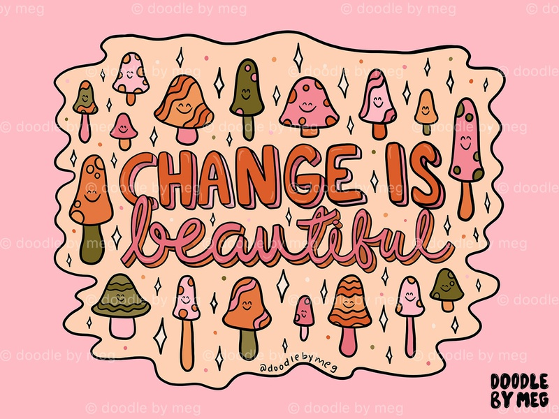 Change is Beautiful cursive 3d type fall colors autumn fall pink orange mushrooms mushroom quote procreate retro vintage lettering typography drawing illustration design