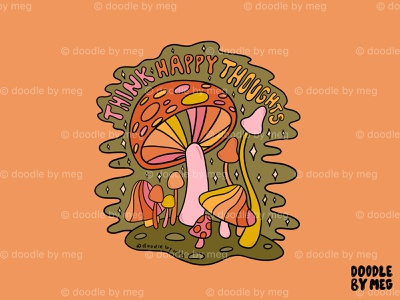 Think Happy Thoughts 70s 60s nature illustration forest nature psychedelicart mushrooms psychedelic art mushroom psychedelic rainbow quote retro procreate vintage lettering typography drawing illustration design